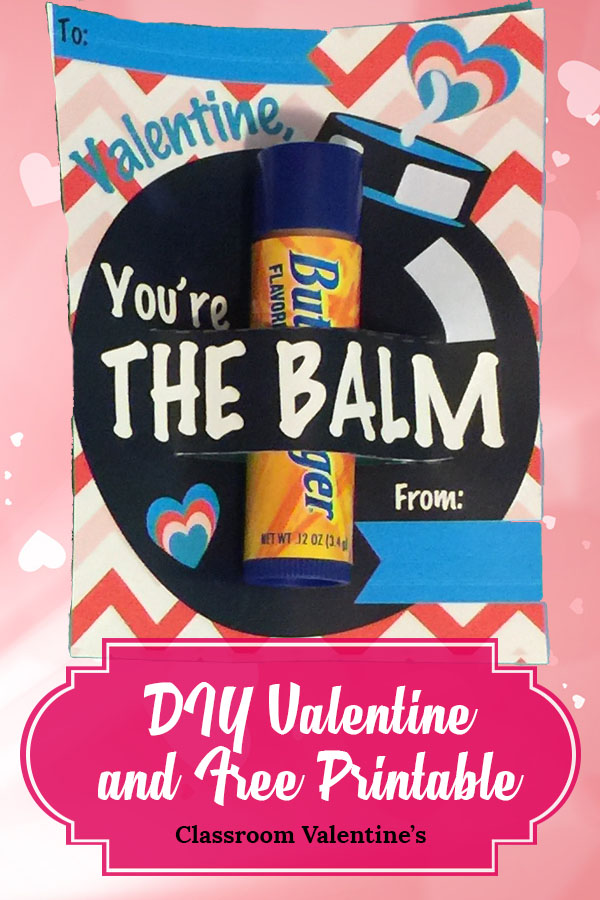 photo regarding You're the Balm Free Printable named Youre The Balm Do-it-yourself Valentine Reward with Free of charge Printable