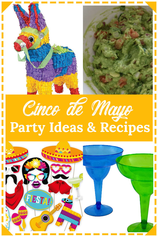 cinco de mayo party ideas and recipes